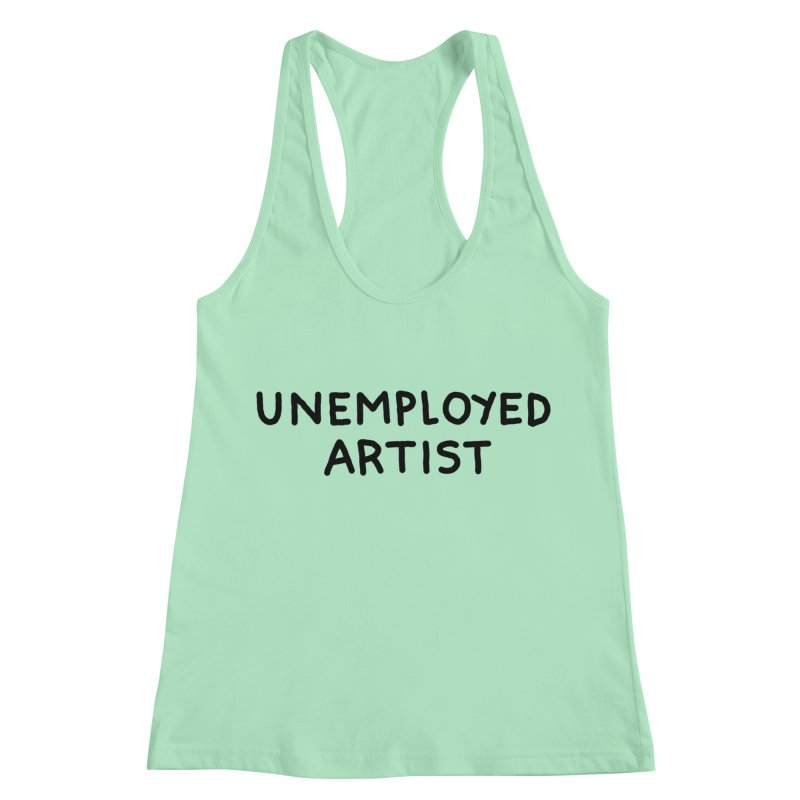 UNEMPLOYED ARTIST black Women's Racerback Tank by Tittybats