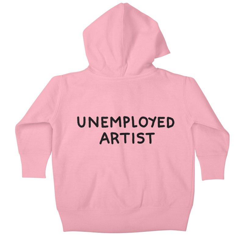 UNEMPLOYED ARTIST black Kids Baby Zip-Up Hoody by Tittybats's Artist Shop