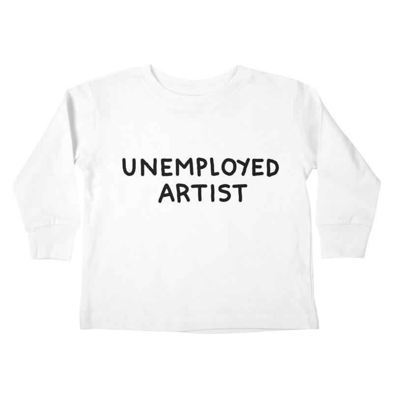 UNEMPLOYED ARTIST black Kids Toddler Longsleeve T-Shirt by Tittybats