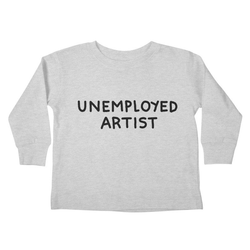 UNEMPLOYED ARTIST black Kids Toddler Longsleeve T-Shirt by Tittybats's Artist Shop