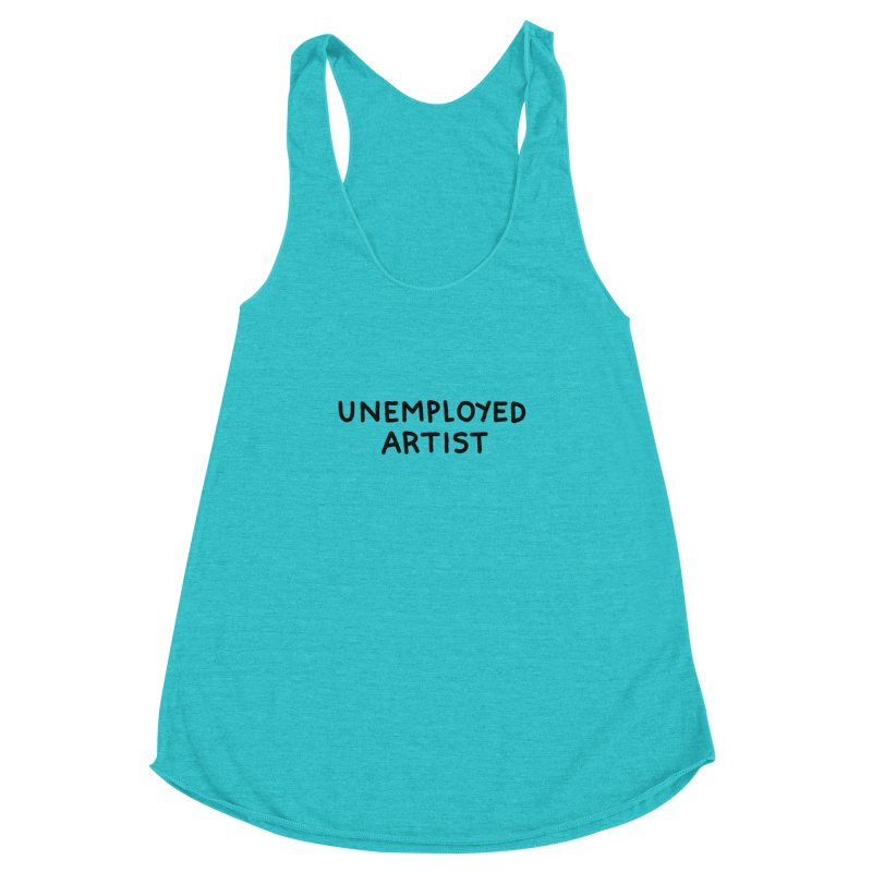 UNEMPLOYED ARTIST black Women's Racerback Triblend Tank by Tittybats