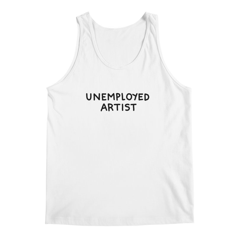 UNEMPLOYED ARTIST black Men's Regular Tank by Tittybats's Artist Shop