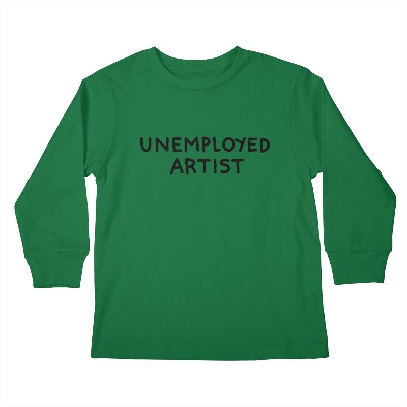 UNEMPLOYED ARTIST black Kids Longsleeve T-Shirt by Tittybats