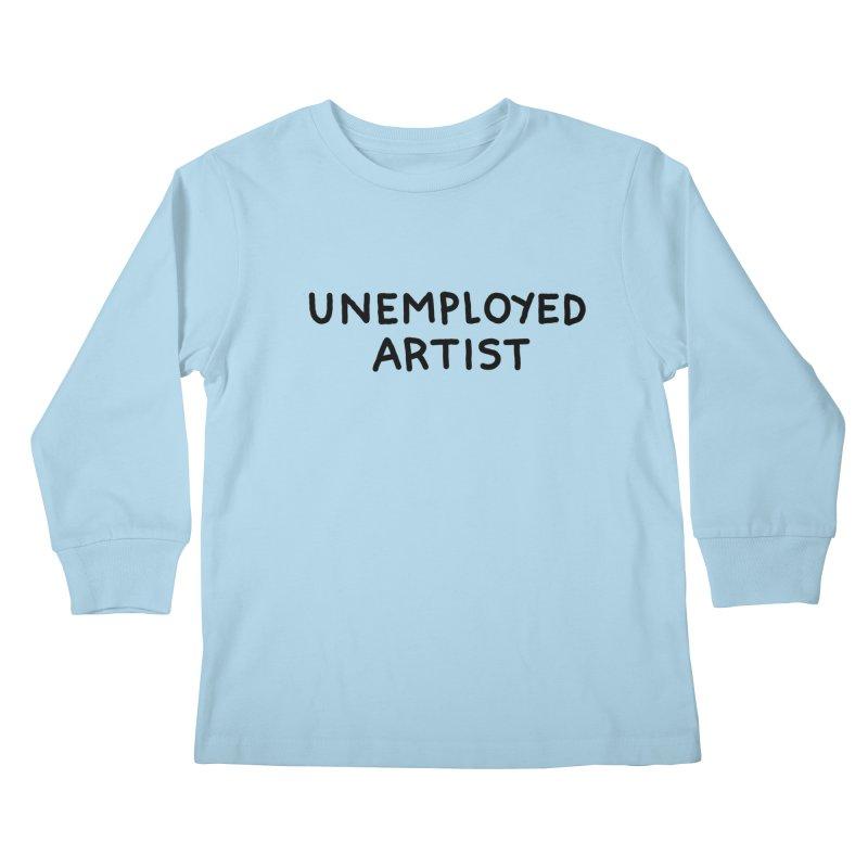 UNEMPLOYED ARTIST black Kids Longsleeve T-Shirt by Tittybats's Artist Shop