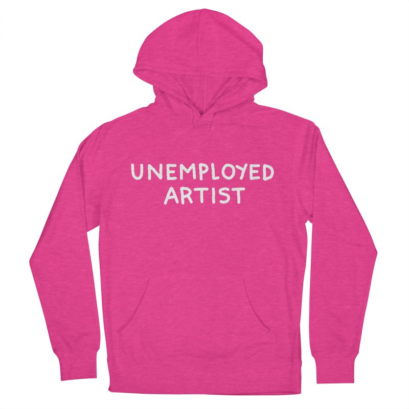 UNEMPLOYED ARTIST white Women's French Terry Pullover Hoody by Tittybats's Artist Shop