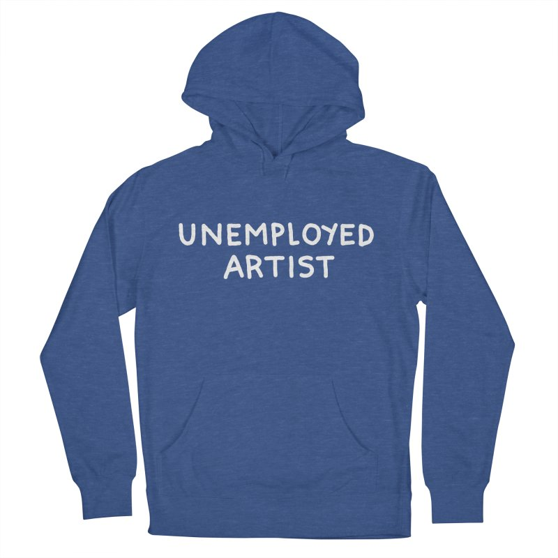 UNEMPLOYED ARTIST white Men's French Terry Pullover Hoody by Tittybats's Artist Shop