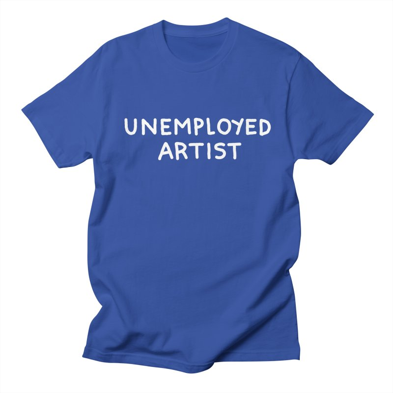 UNEMPLOYED ARTIST white Men's Regular T-Shirt by Tittybats