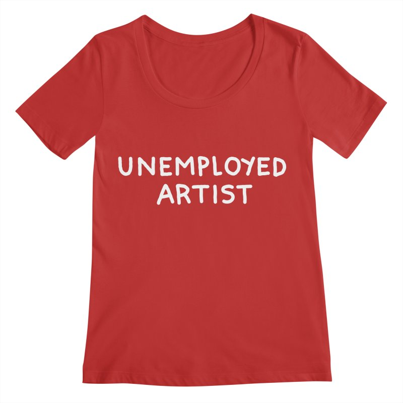UNEMPLOYED ARTIST white Women's Scoop Neck by Tittybats