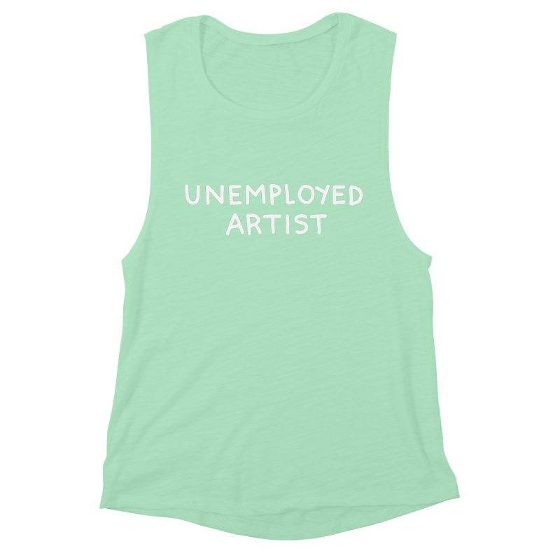 UNEMPLOYED ARTIST white Women's Muscle Tank by Tittybats