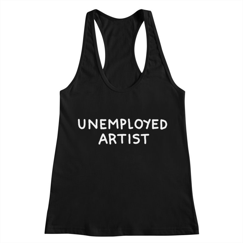 UNEMPLOYED ARTIST white Women's Racerback Tank by Tittybats