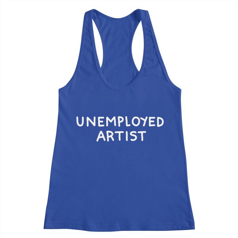 UNEMPLOYED ARTIST white Women's Tank by Tittybats
