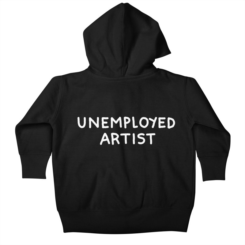 UNEMPLOYED ARTIST white Kids Baby Zip-Up Hoody by Tittybats