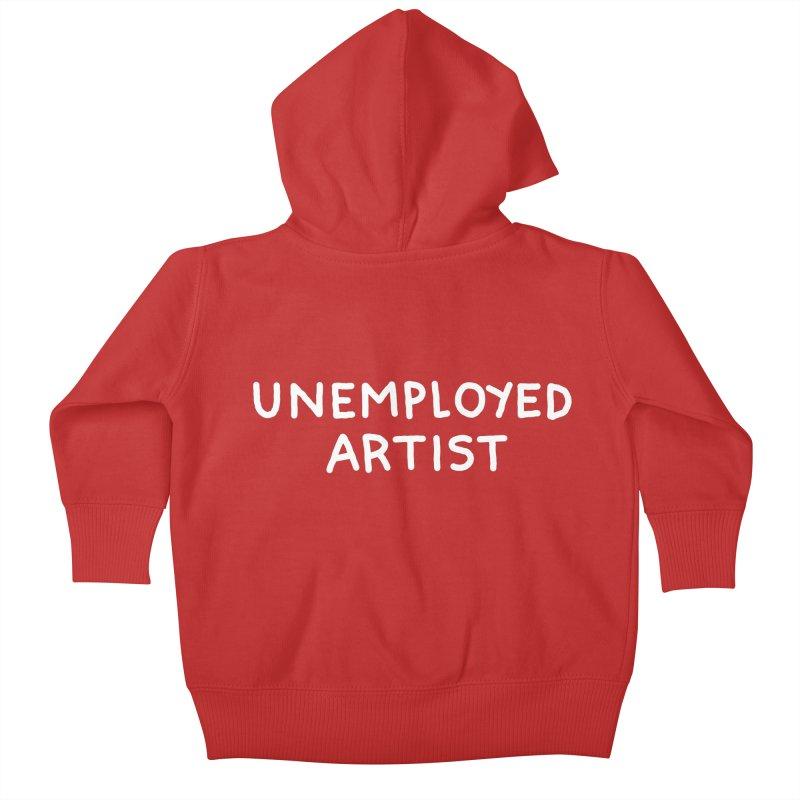 UNEMPLOYED ARTIST white Kids Baby Zip-Up Hoody by Tittybats's Artist Shop