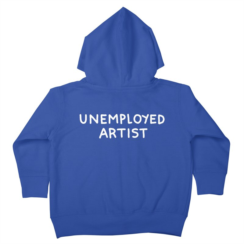 UNEMPLOYED ARTIST white Kids Toddler Zip-Up Hoody by Tittybats