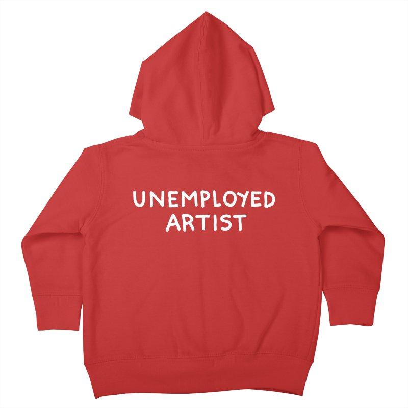 UNEMPLOYED ARTIST white Kids Toddler Zip-Up Hoody by Tittybats's Artist Shop
