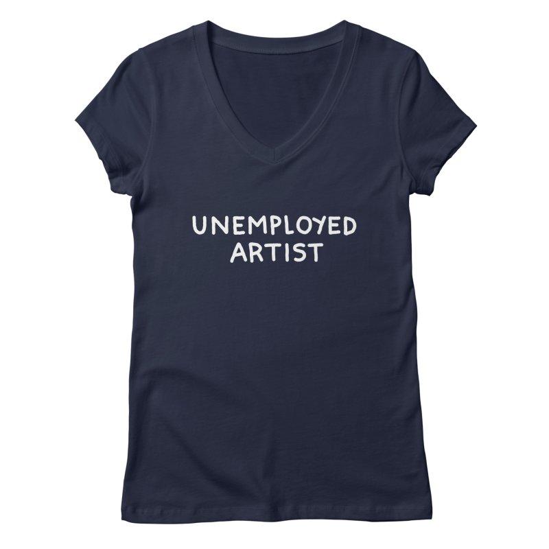 UNEMPLOYED ARTIST white Women's Regular V-Neck by Tittybats