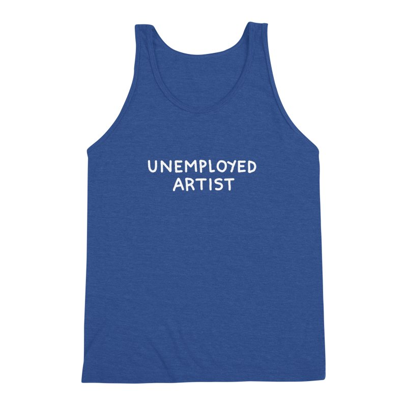 UNEMPLOYED ARTIST white Men's Triblend Tank by Tittybats's Artist Shop