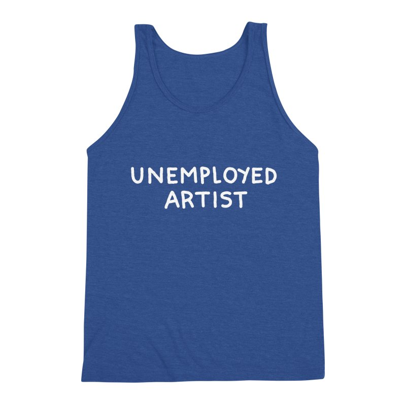 UNEMPLOYED ARTIST white Men's Triblend Tank by Tittybats