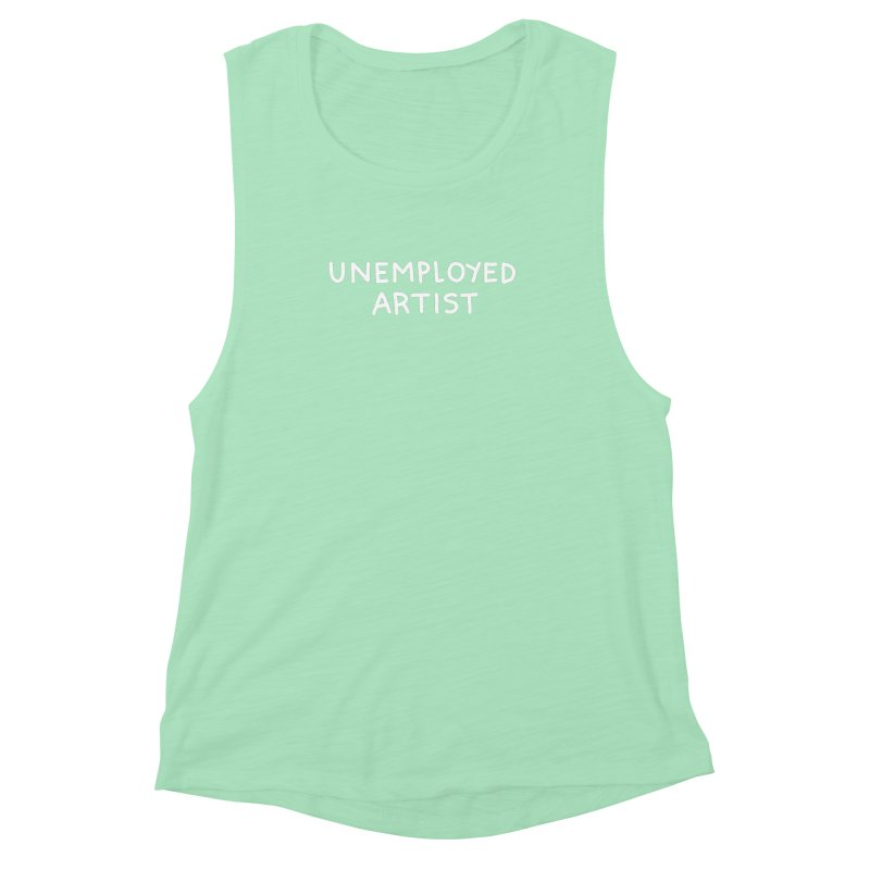 UNEMPLOYED ARTIST white Women's Muscle Tank by Tittybats's Artist Shop