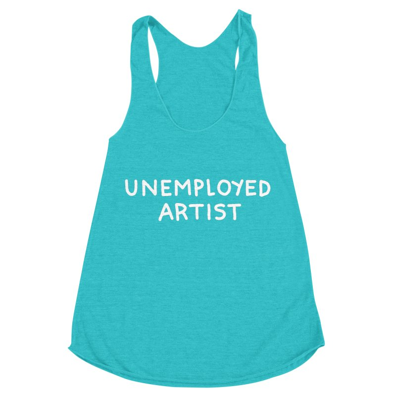 UNEMPLOYED ARTIST white Women's Racerback Triblend Tank by Tittybats