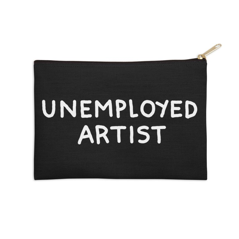 UNEMPLOYED ARTIST white Accessories Zip Pouch by Tittybats's Artist Shop