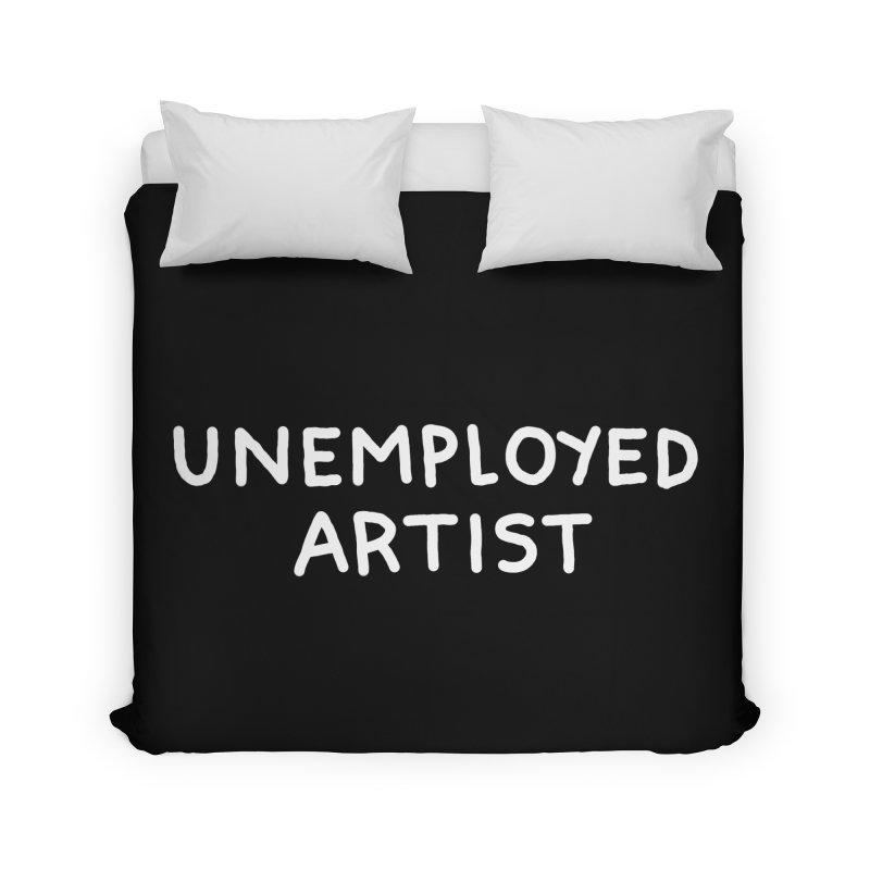 UNEMPLOYED ARTIST white Home Duvet by Tittybats's Artist Shop