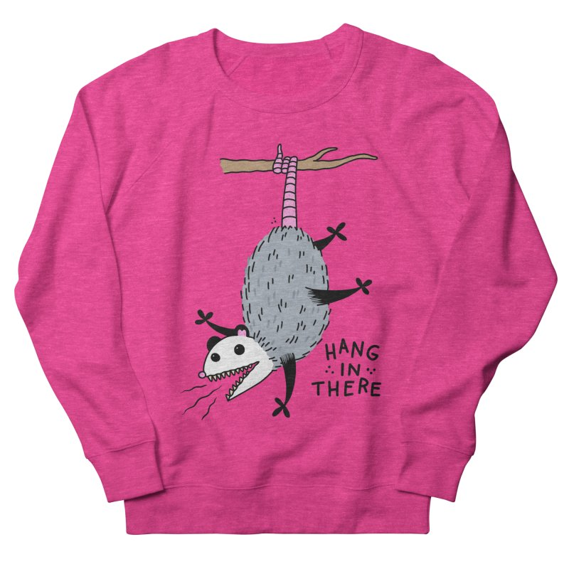 HANG IN THERE POSSUM Women's French Terry Sweatshirt by Tittybats