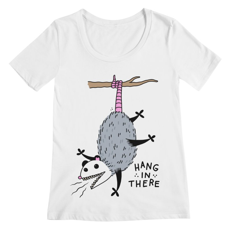 HANG IN THERE POSSUM Women's Regular Scoop Neck by Tittybats