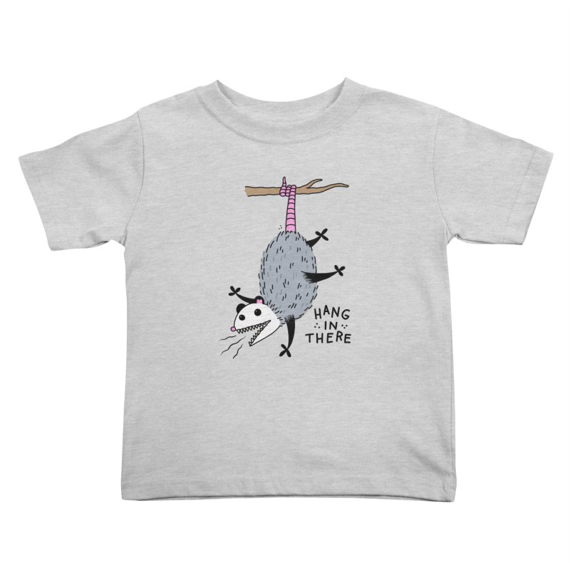 HANG IN THERE POSSUM Kids Toddler T-Shirt by Tittybats