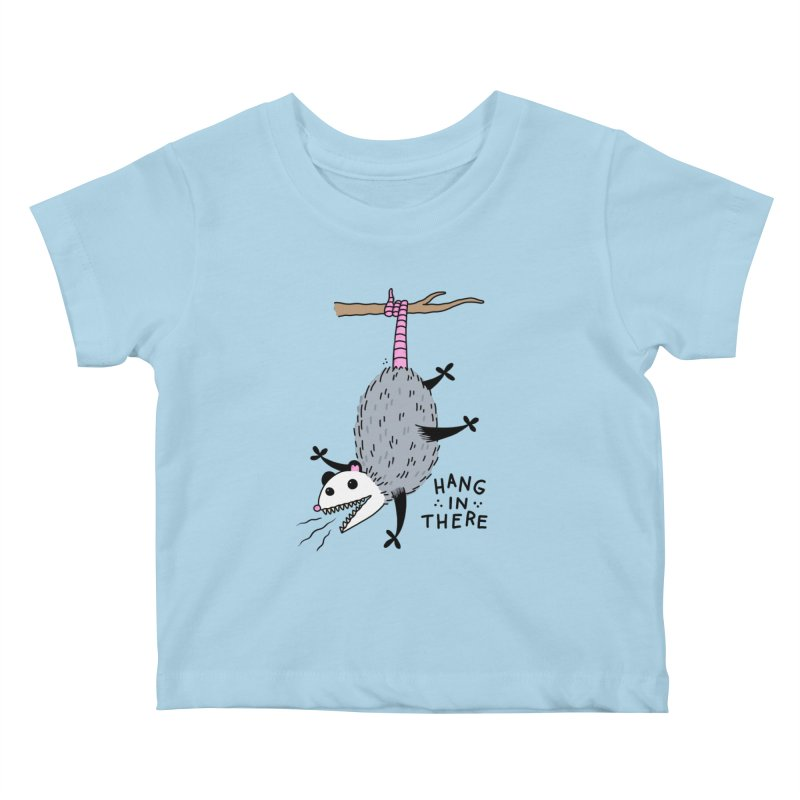 HANG IN THERE POSSUM Kids Baby T-Shirt by Tittybats's Artist Shop