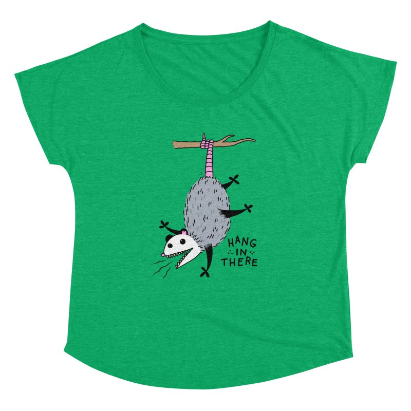 HANG IN THERE POSSUM Women's Dolman Scoop Neck by Tittybats