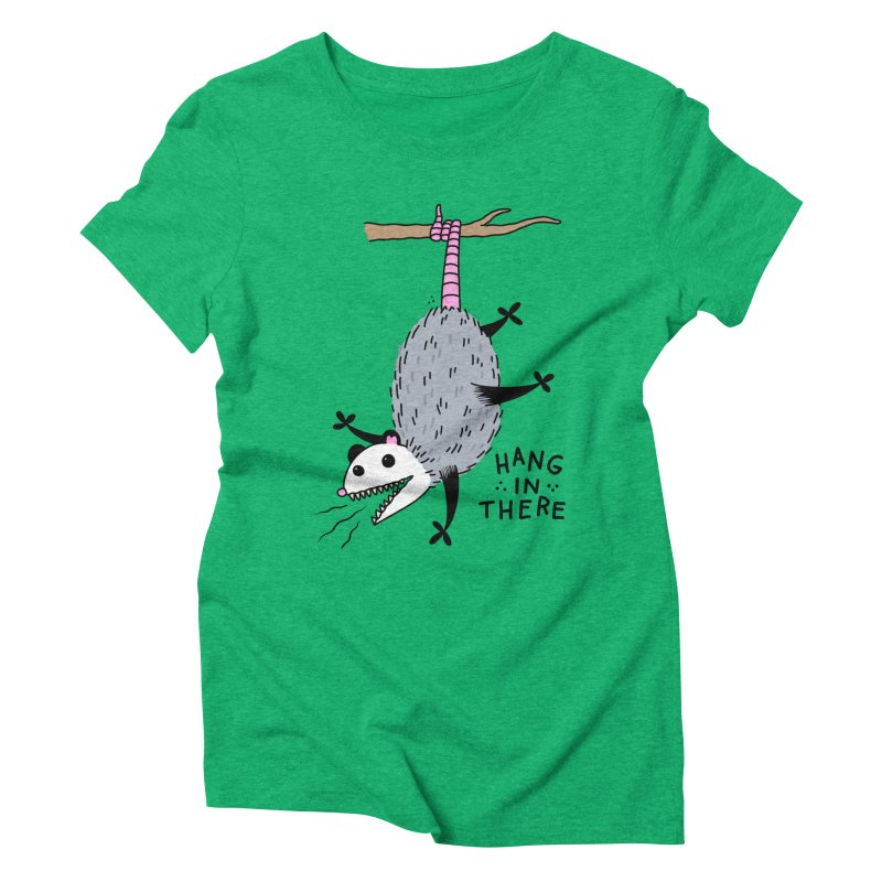 HANG IN THERE POSSUM Women's Triblend T-Shirt by Tittybats