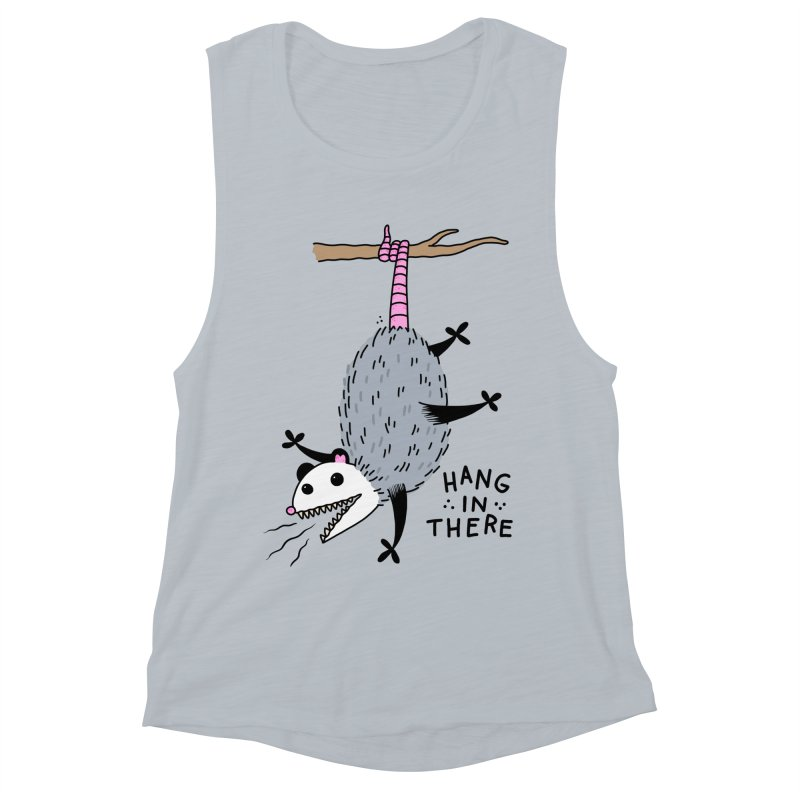 HANG IN THERE POSSUM Women's Muscle Tank by Tittybats