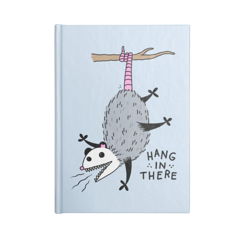 HANG IN THERE POSSUM Accessories Blank Journal Notebook by Tittybats