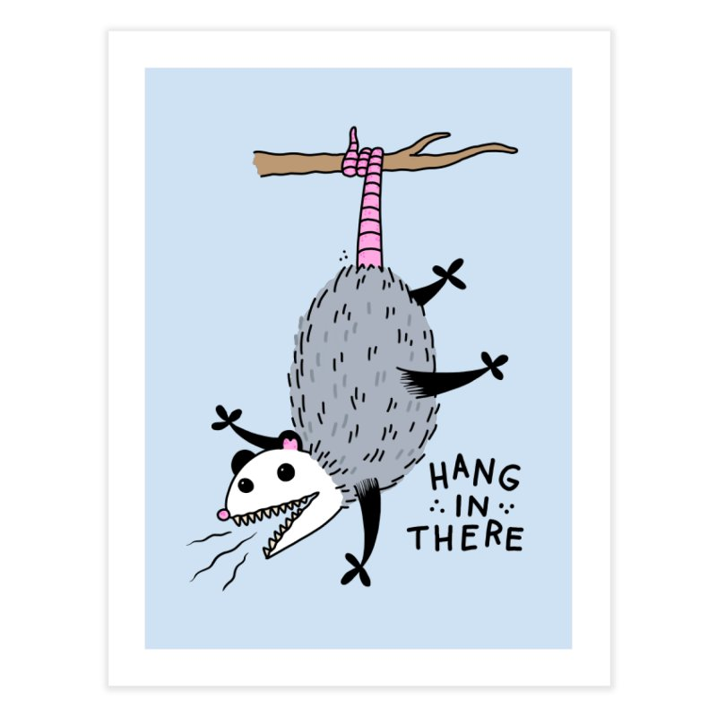 HANG IN THERE POSSUM Home Fine Art Print by Tittybats