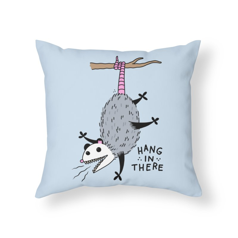 HANG IN THERE POSSUM Home Throw Pillow by Tittybats