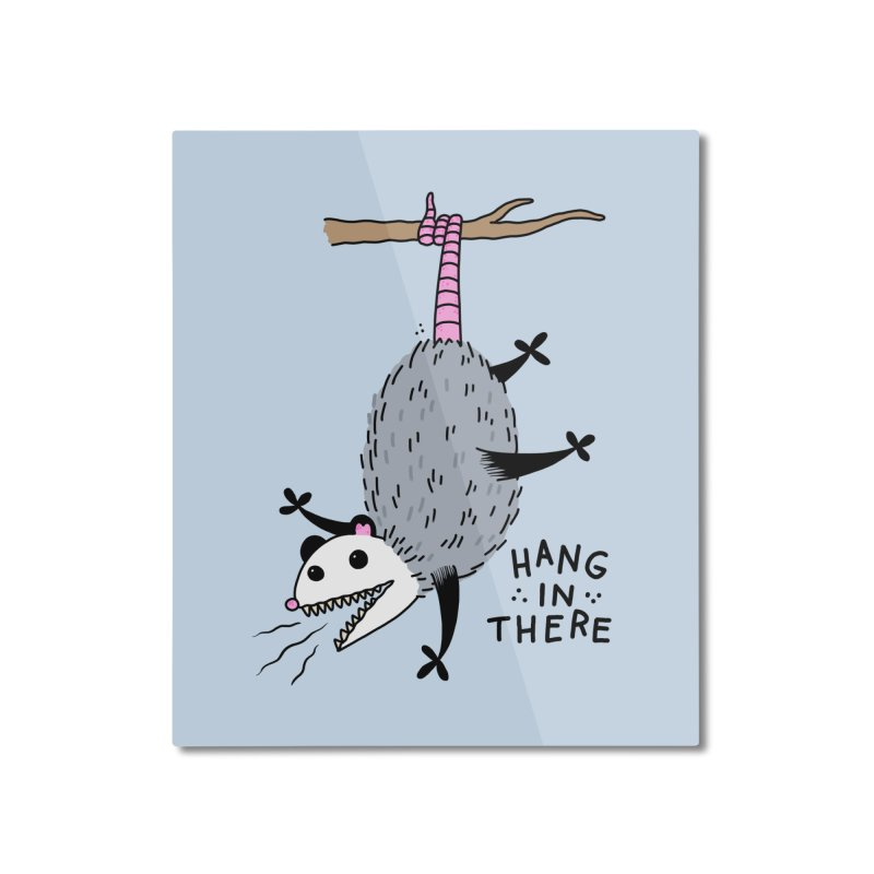 HANG IN THERE POSSUM Home Mounted Aluminum Print by Tittybats's Artist Shop