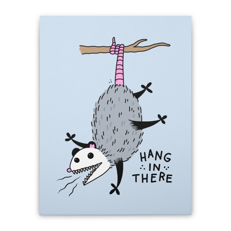 HANG IN THERE POSSUM Home Stretched Canvas by Tittybats
