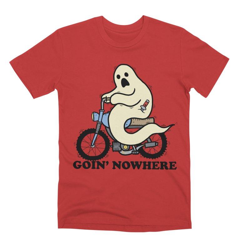 GOIN' NOWHERE Men's Premium T-Shirt by Tittybats