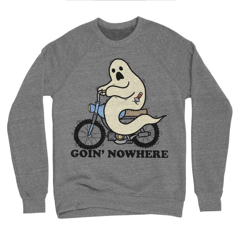 GOIN' NOWHERE Men's Sponge Fleece Sweatshirt by Tittybats