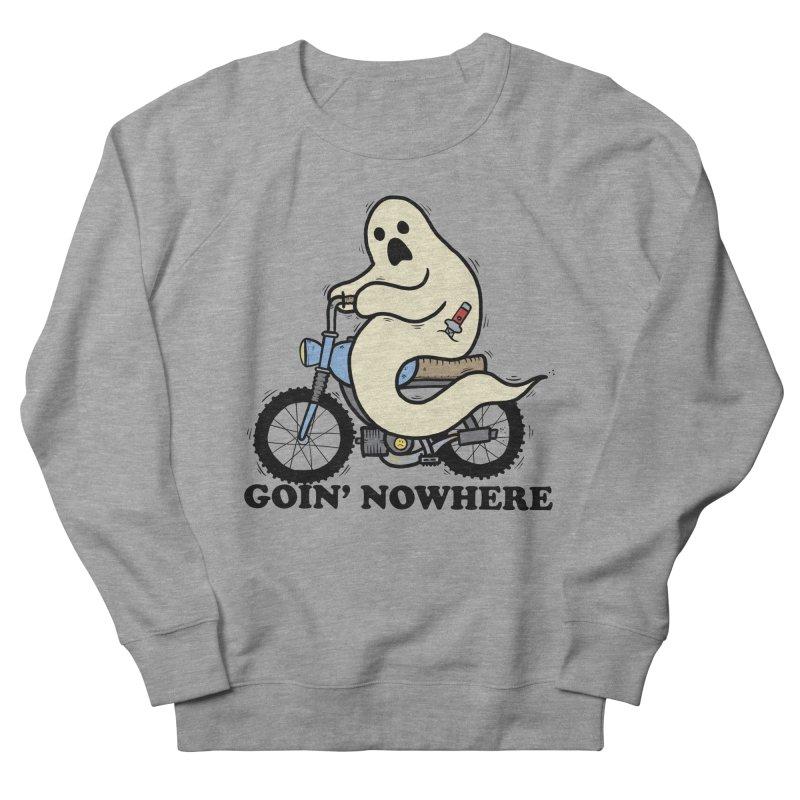 GOIN' NOWHERE Women's French Terry Sweatshirt by Tittybats