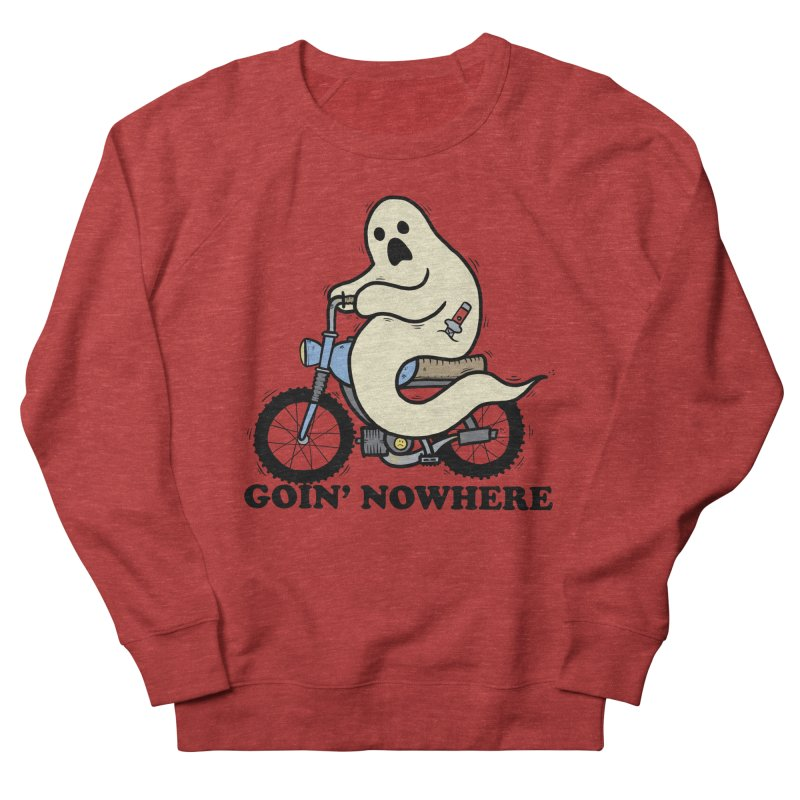 GOIN' NOWHERE Men's French Terry Sweatshirt by Tittybats