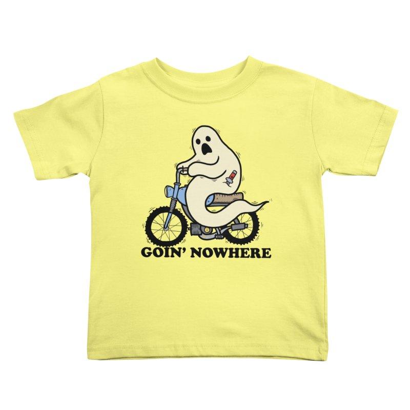 GOIN' NOWHERE Kids Toddler T-Shirt by Tittybats