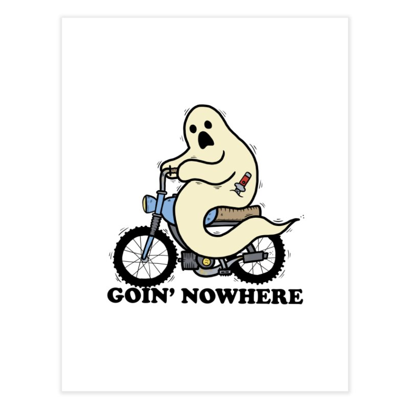 GOIN' NOWHERE Home Fine Art Print by Tittybats