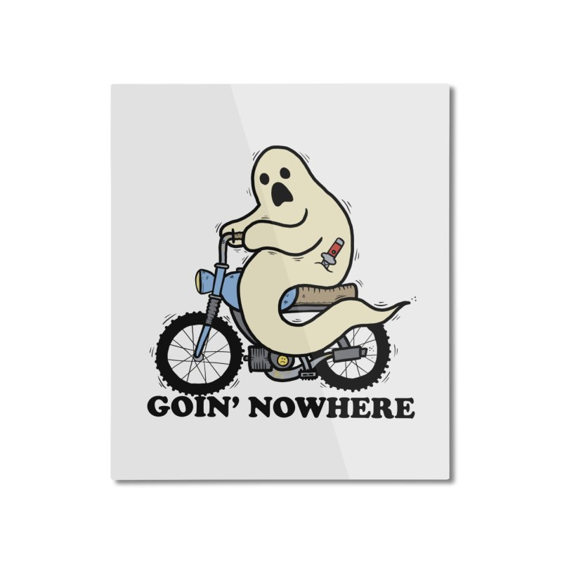GOIN' NOWHERE Home Mounted Aluminum Print by Tittybats's Artist Shop