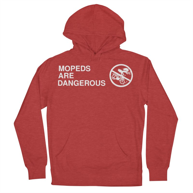 MOPEDS ARE DANGEROUS Women's French Terry Pullover Hoody by Tittybats