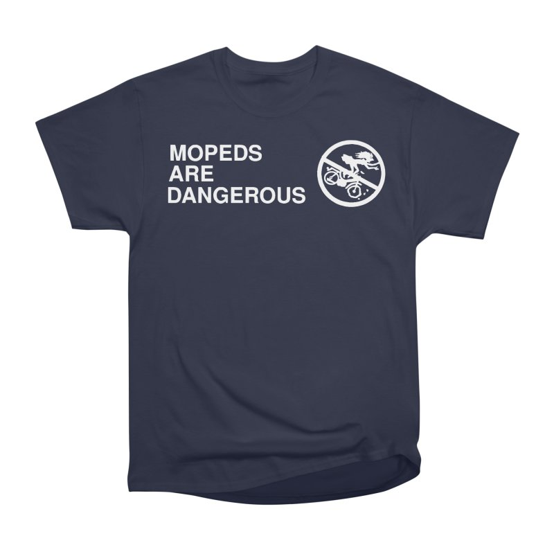MOPEDS ARE DANGEROUS Women's Heavyweight Unisex T-Shirt by Tittybats