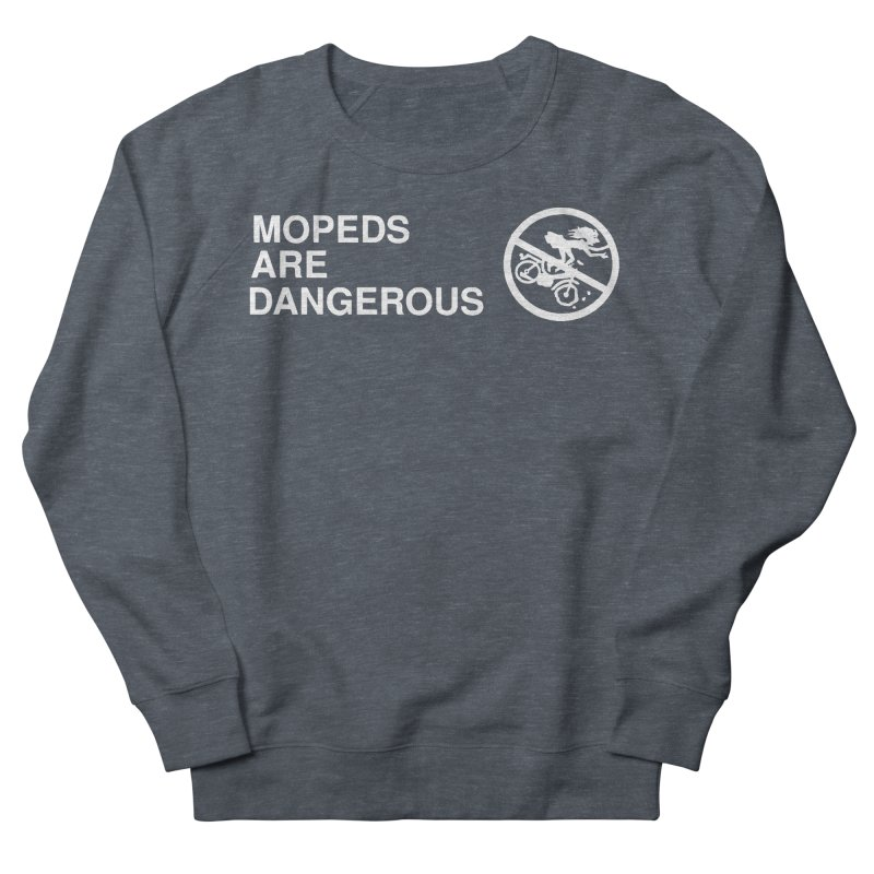 MOPEDS ARE DANGEROUS Men's French Terry Sweatshirt by Tittybats