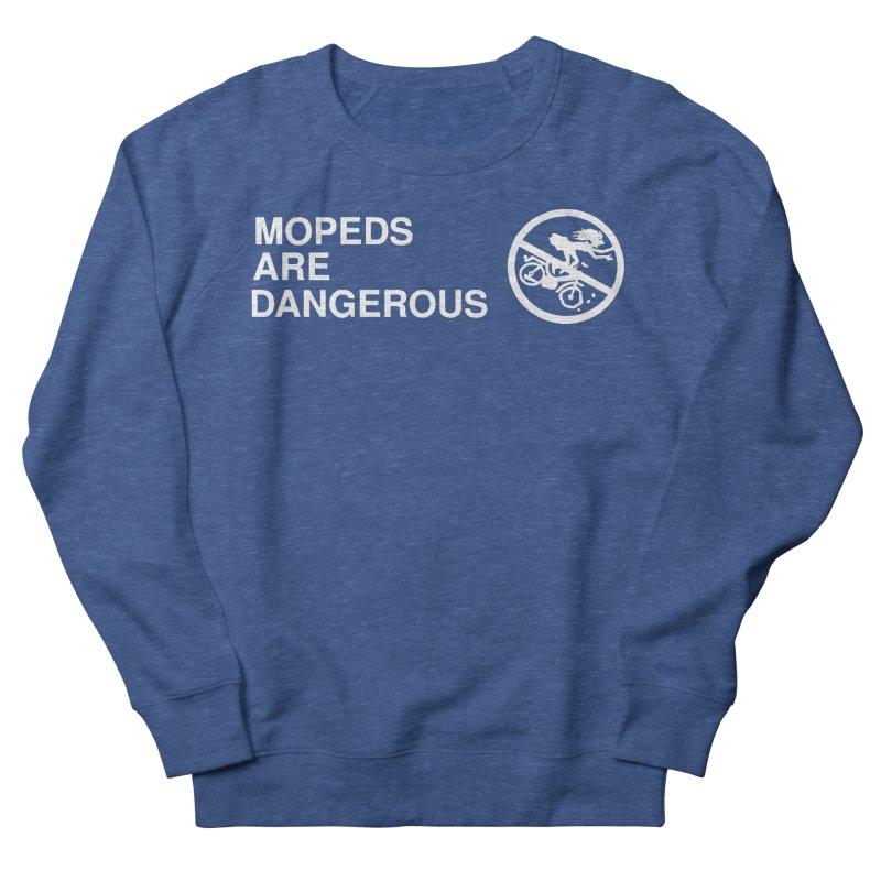 MOPEDS ARE DANGEROUS Men's Sweatshirt by Tittybats