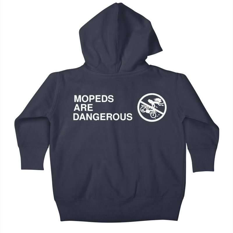 MOPEDS ARE DANGEROUS Kids Baby Zip-Up Hoody by Tittybats